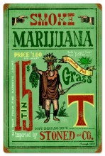 Smoke Marijuana Stoned Tin Sign