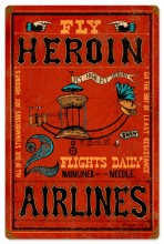 Fly Heroin Flights Daily Tin Sign